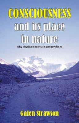 Consciousness and Its Place in Nature: Does Physicalism Entail Panpsychism? 9781845400590