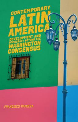 Contemporary Latin America: Development and Democracy Beyond the Washington Consensus 9781842778548