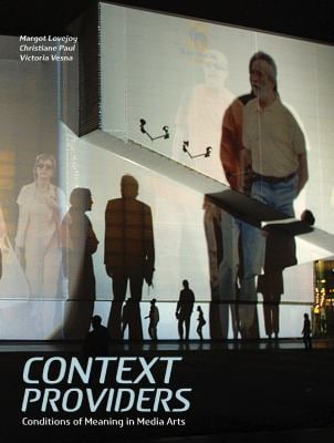 Context Providers: Conditions of Meaning in Media Arts 9781841503080