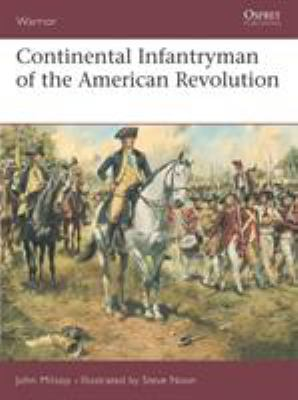 Continental Infantryman of the American Revolution 9781841765860