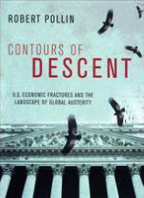 Contours of Descent: U.S. Economic Fractures and the Landscape of Global Austerity 9781844675340