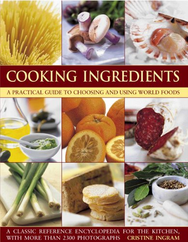 Cooking Ingredients: A Practical Guide to Choosing and Using World Foods 9781844769018