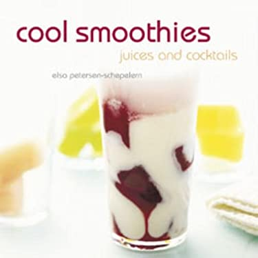 Cool Smoothies: Juices and Cocktails 9781845973896