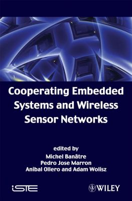 Cooperating Embedded Systems and Wireless Sensor Networks 9781848210004