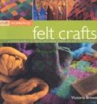 Craft Workshop: Felt Crafts 9781844761890