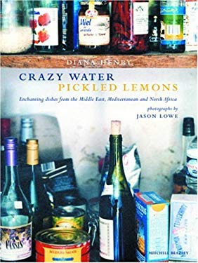 Crazy Water Pickled Lemons: Enchanting Dishes from the Middle East, Mediterranean and North Africa 9781845332846