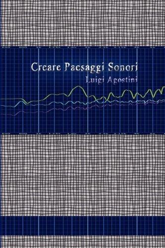 Creare Paesaggi Sonori - Edizione Integrale 9781847999115