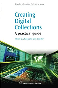 Creating Digital Collections: A Practical Guide 9781843343967
