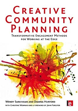 Creative Community Planning: Transformative Engagement Methods for Working at the Edge 9781844077038