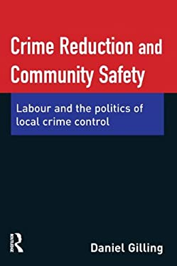 Crime Reduction and Community Safety 9781843922513