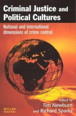 Criminal Justice and Political Cultures 9781843920540