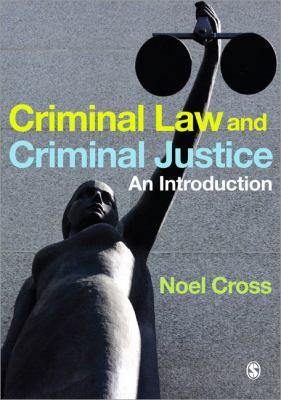 Criminal Law & Criminal Justice: An Introduction 9781847870872