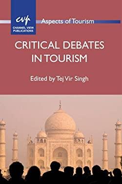 Critical Debates in Tourism 9781845413415