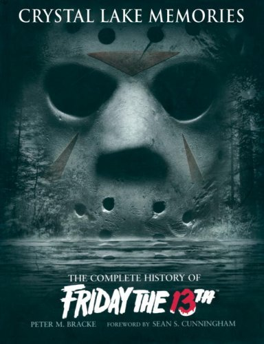 Crystal Lake Memories: The Complete History of Friday the 13th 9781845763435