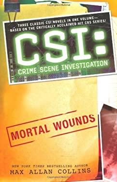 Csi: Crime Scene Investigation: Mortal Wounds 9781847391872