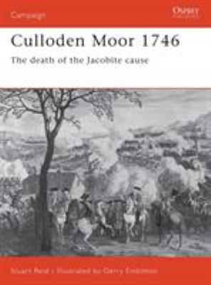 Culloden Moor 1746: The Death of the Jacobite Cause 9781841764122