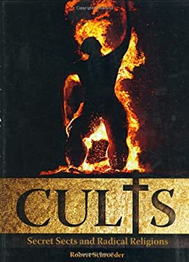 Cults: Secret Sects and False Prophets 9781844428793
