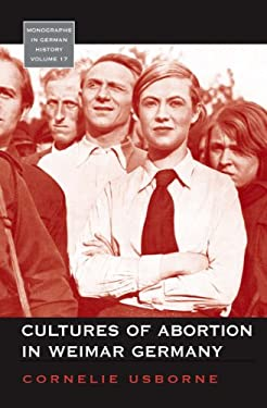 Cultures of Abortion in Weimar Germany 9781845453893