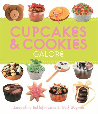 Cupcakes and Cookies Galore 9781846014086