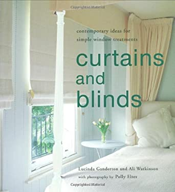 Curtains and Blinds: Contemporary Ideas for Simple Window Treatments 9781845977016