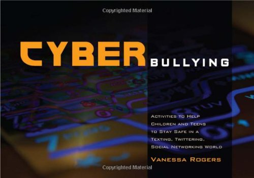 Cyberbullying: Activities to Help Children and Teens to Stay Safe in a Texting, Twittering, Social Networking World 9781849051057