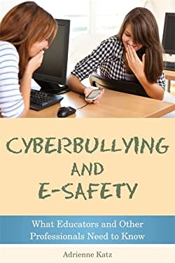 Cyberbullying and E-Safety: What Educators and Professionals Need to Know 9781849052764