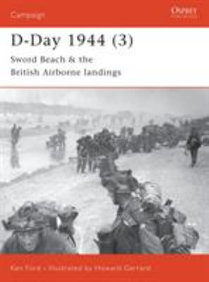 D-Day 1944 (3): Sword Beach & the British Airborne Landings
