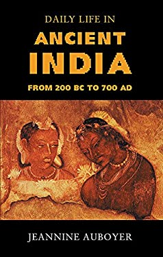 Daily Life in Ancient India: From 200 BC to 700 Ad 9781842125915