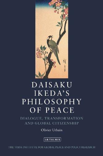 Daisaku Ikeda's Philosophy of Peace: Dialogue, Transformation and Global Citizenship 9781848853041