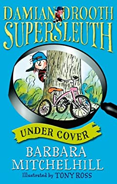Damian Drooth, Supersleuth: Under Cover: Damian Drooth Series #7 9781842708255