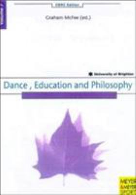 Dance, Education and Philosophy 9781841260082