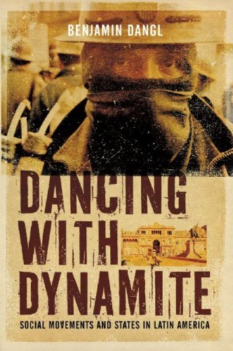 Dancing with Dynamite: Social Movements and States in Latin America 9781849350150