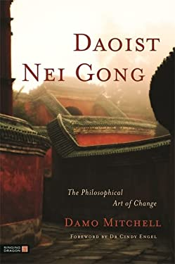 Daoist Nei Gong: The Philosophical Art of Change 9781848190658