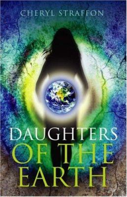 Daughters of the Earth: Goddess Wisdom for a Modern Age 9781846940163