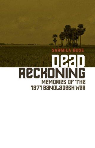 Dead Reckoning: Memories of the 1971 Bangladesh War