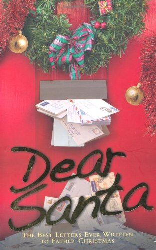 Dear Santa: The Best Letters Ever Written to Father Christmas 9781843582502