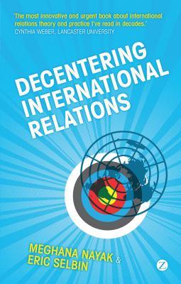 Decentering International Relations 9781848132382
