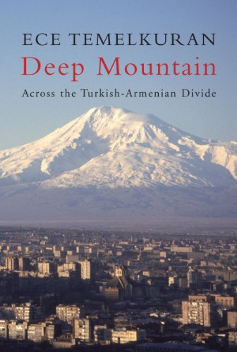 Deep Mountain: Across the Turkish-Armenian Divide 9781844674237