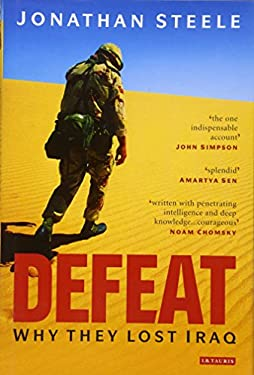 Defeat: Why They Lost Iraq 9781845116293