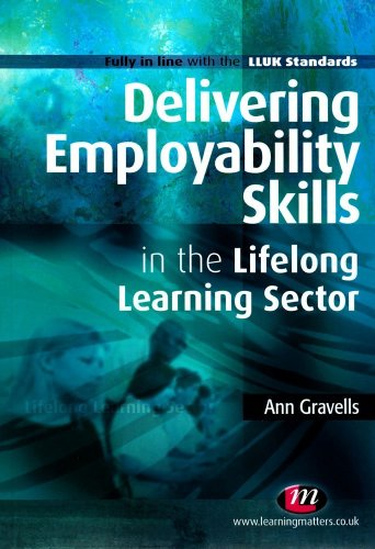 Delivering Employability Skills in the Lifelong Learning Sector 9781844452958