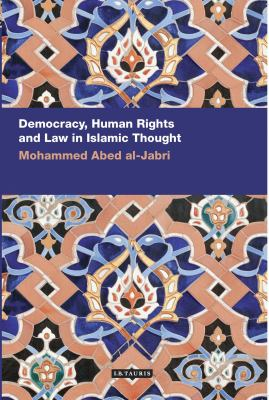 Democracy, Human Rights and Law in Islamic Thought 9781845117498