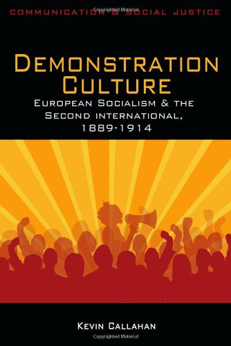 Demonstration Culture: European Socialism and the Second International, 1889-1914 9781848763838