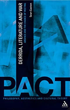 Derrida, Literature and War: Absence and the Chance of Meeting 9781847065537