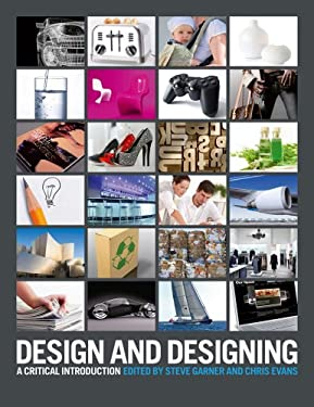 Design and Designing: A Critical Introduction 9781847885760