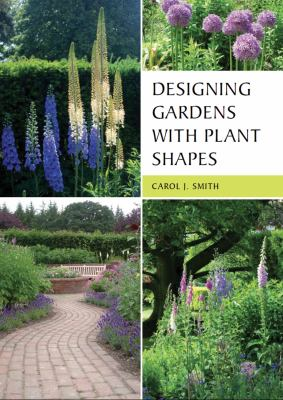 Designing Gardens with Plant Shapes 9781847972798