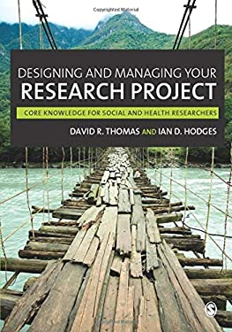 Designing and Managing Your Research Project: Core Knowledge for Social and Health Researchers 9781848601932