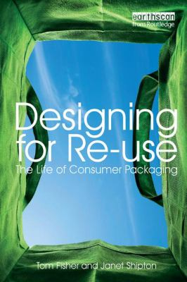 Designing for Re-Use: The Life of Consumer Packaging 9781844074884
