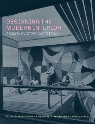 Designing the Modern Interior: From the Victorians to Today 9781847882875