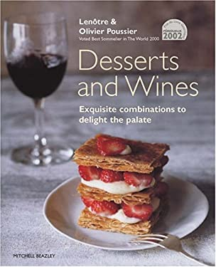 Desserts and Wines: Exquisite Combinations to Delight the Palate 9781840009545