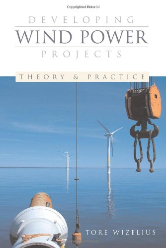 Developing Wind Power Projects: Theory and Practice 9781844072620